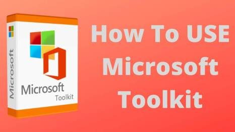 How to Use Microsoft Toolkit? A Latest Working Guide (2021)